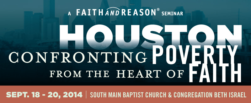 Houston: Confronting Poverty From the Heart of Faith