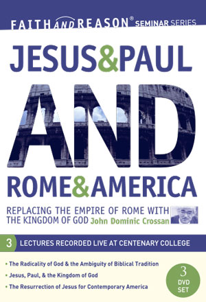 Jesus & Paul AND Rome & America: Replacing the Empire of Rome with the Kingdom of God (3 DVD set)